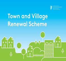 Town and Village Renewal Scheme- Expression of Interest Deadline 12th May 2017